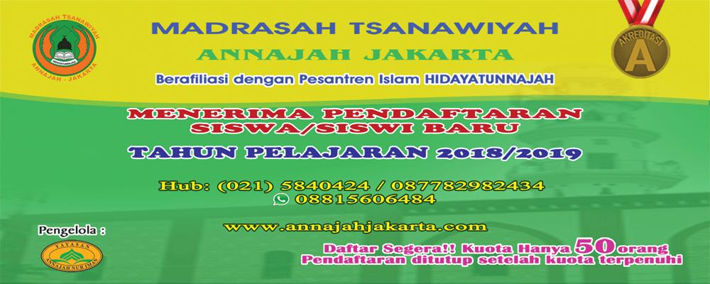 Pendaftaran Siswa Siswi Baru MTs Annajah Jakarta Tahun Pelajaran 2018/2019